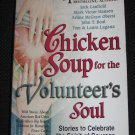 Chicken Soup for the Volunteers Soul Stories to Celebrate Spirit of Courage Caring Community