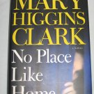No Place Like Home by Mary Higgins Clark BRAND NEW (Hardcover, 2005)