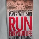 RUN FOR YOUR LIFE by James Patterson Michael Ledwidge (2010, Paperback)