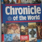 CHRONICLE OF THE WORLD by Jerome Burne 1990 Hardcover Ecam Publications