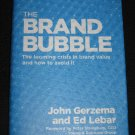 THE BRAND BUBBLE Looming Crisis in Brand Value How to Avoid It Edward Lebar John Gerzema Hardcover