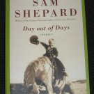 Day Out of Days Stories by Sam Shepard (2010, Paperback) Vintage Books