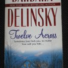 TWELVE ACROSS by Barbara Delinsky Romance Mira Books (1987, Paperback)