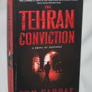 THE TEHRAN CONVICTION by Tom Gabbay Harper Books (2010, Paperback)