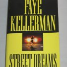 STREET DREAMS by Faye Kellerman Warner Vision (2004, Paperback)