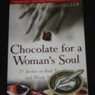 CHOCOLATE FOR A WOMANS SOUL 77 Stories To Feed Your Spirit Warm Your Heart by Kay Allenbaugh SIGNED