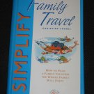 Simplify Family Travel How to Plan Family Vacation Christine Loomis Readers Digest (1998, Hardcover)