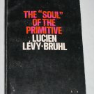 The Soul of the Primitive by Lucien Levy-Bruhl Gateway Edition 6147 Anthropology 1971 Book