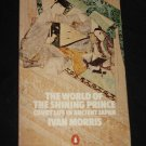 The World of the Shining Prince Court Life in Ancient Japan by Ivan I. Morris 1979 Book