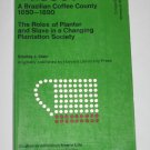 Vassouras Brazilian Coffee Country 1950 1900 Plantation Society Stanley J. Stein College Edition