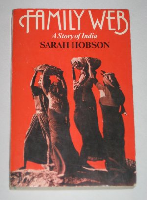 Family Web A Story of India by Sarah Hobson (1982 First Edition Paperback)