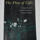The Flow of Gifts Reciprocity and Social Networks in Chinese Village Yunxiang Yan Anthropology Book