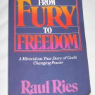 From Fury to Freedom True Story of Gods Changing Power by Raul Ries Lela Gilbert (1986, Paperback)