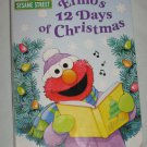 Sesame Street Elmo's 12 Days of Christmas Board Book by Sarah Albee and Sarah Willson