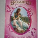 A Dream Come True Disney Enchanted Book by Sarah Nathan 2007 First Edition Paperback