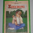 Zucchini by Barbara Dana 1984 Childrens Reading Level 3 Bantam Skylark Book