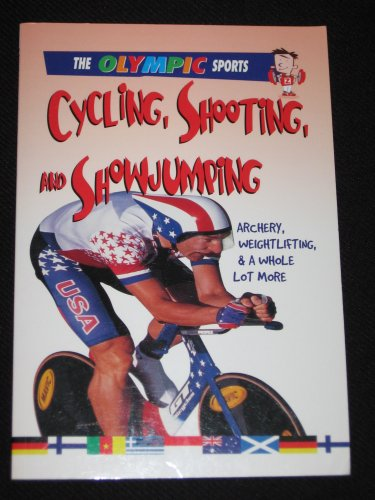 Cycling Shooting Show Jumping Archery Weightlifting and More Olympic Sports Book