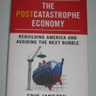 The Postcatastrophe Economy Rebuilding America Avoiding Next Bubble by Eric Janszen 2010 Hardcover