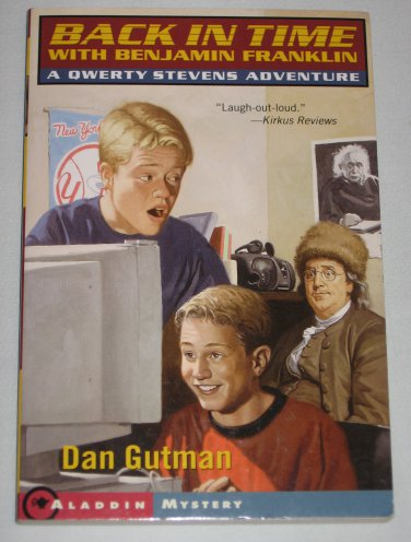 Back in Time with Benjamin Franklin by Dan Gutman A Qwerty Stevens Adventure Aladdin Mystery