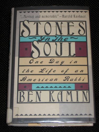 Stones in the Soul A Day in the Life of a Rabbi by Ben Kamin (1990, Hardcover)