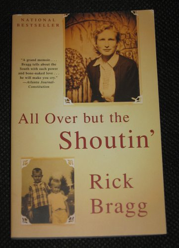 All over but the Shoutin Memoir by Rick Bragg (1998, Paperback)