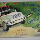Grandma Drove the Garbage Truck by Katie Clark (2005, Hardcover) Down East Books