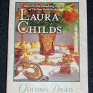 Oolong Dead A Tea Shop Mystery Book 10 by Laura Childs 2010 Paperback Berkley Prime Crime