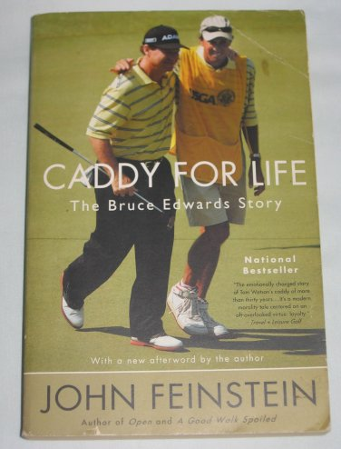 Caddy for Life The Bruce Edwards Story by John Feinstein Lou Gehrigs Golf Sports Paperback