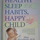 Healthy Sleep Habits Happy Child A Step Program Good Nights Sleep Parenting Child Development Book