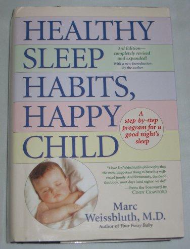 Healthy Sleep Habits Happy Child A Step Program Good Nights Sleep Parenting Child Development Book
