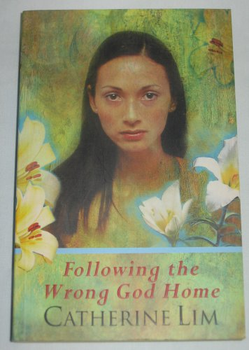 Following the Wrong God Home by Catherine Lim (2002, Paperback)