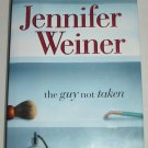 The Guy Not Taken Collection of Short Stories by Jennifer Weiner (2006, Hardcover)