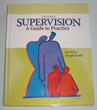 Supervision Guide to Practice 6th Edition Jon Wiles Joseph Bondi Hardcover Pearson Prentice Hall