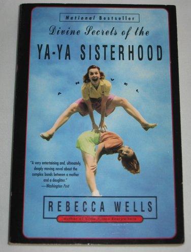 The Ya-Ya: Divine Secrets of the Ya-Ya Sisterhood Book 2 Rebecca Wells 1997 National Bestseller