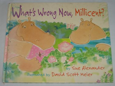 What's Wrong Now, Millicent? by Sue Alexander (1996 Hardcover) Simon & Schuster Children's Book