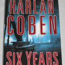 Six Years by Harlan Coben 2013 Hardcover Suspense Thriller Book