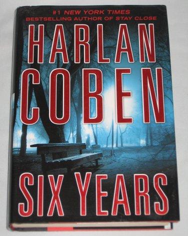 Six Years by Harlan Coben 2013 Hardcover Suspense Thriller Book