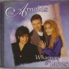 The Arnolds Whatever it Takes Music CD