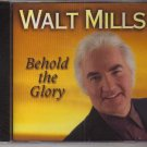 Walt Mills Behold the Glory Music CD