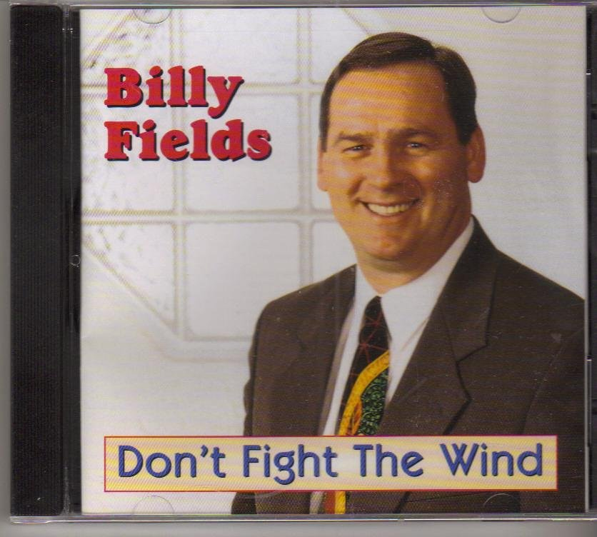 Billy Fields Don't Fight the Wind Music CD