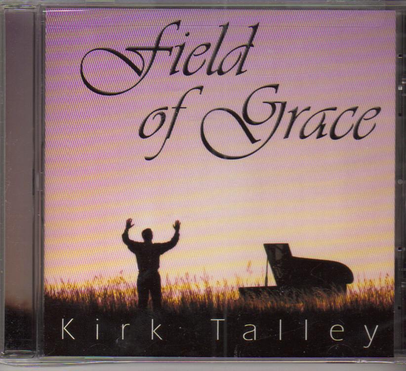 Kirk Talley Field of Grace Music CD