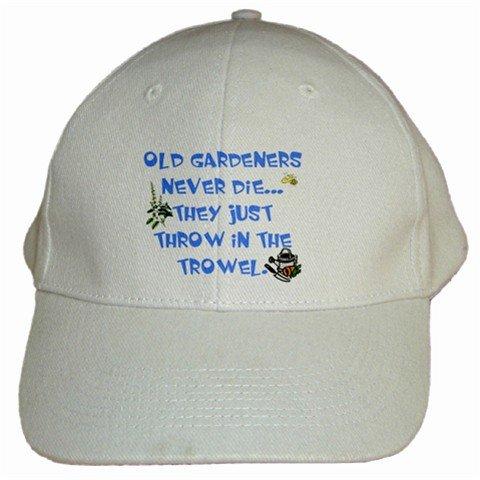 Old Gardeners Never Die... They Just Throw In The Trowel Cap
