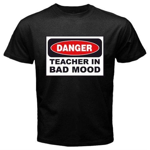 Danger! Teacher In Bad Mood T-Shirt