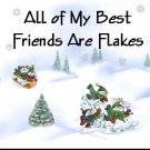 "All Of My Best Friends Are Flakes - Magnet - 3.43"" x 1.93"""