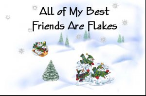 """All Of My Best Friends Are Flakes - Magnet - 3.43"""" x 1.93"""""""