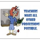 "Teachers Make All Other Professions Possible Magnet - 3.43"" x 1.93"""