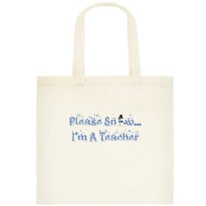 Please Snow...I'm A Teacher Small Tote Bag - Printing on one side
