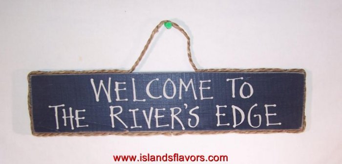 """Welcome to the River's Edge New Wood Sign 14""""x3.5"""""""