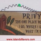 OUTHOUSE - PRIVY The one place I Go New Wood Sign