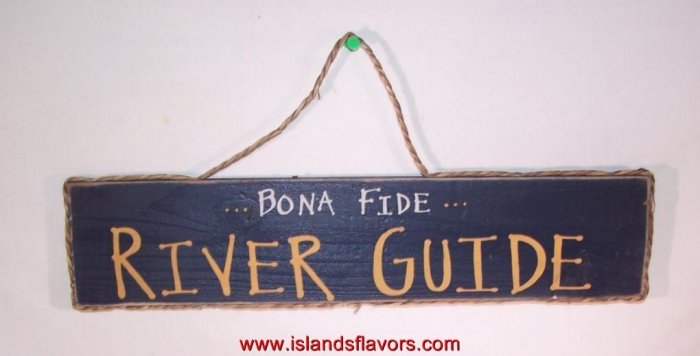 "Bona Fide River Guide new Wood Sign 14""x3.5"""